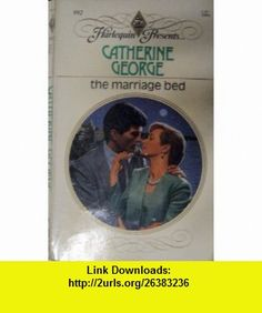 The Marriage Bed (Harlequin Presents, No 992) (9780373109920) Catherine George , ISBN-10: 0263756327  , ISBN-13: 978-0373109920 , ASIN: 037310992X , tutorials , pdf , ebook , torrent , downloads , rapidshare , filesonic , hotfile , megaupload , fileserve