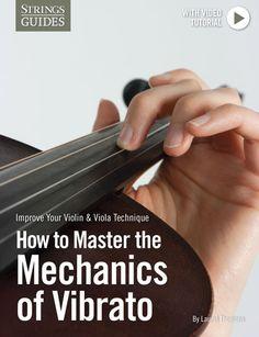 Improve Your Violin & Viola Technique: How to Master the Mechanics of Vibrato