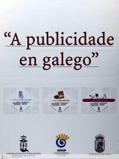 [Consello da Cultura Galega, Concello de Vigo e Asociación Provincial de Axencias de Publicidade de Pontevedra, 2000] Logos, Advertising, Nail, Santiago De Compostela, Poster, Logo, A Logo