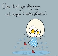 Herregud - Om livet ger dig regn..... Smile Quotes, Qoutes, Presentation Backgrounds, Proverbs Quotes, Wise Words, Feel Good, Best Quotes, Bullet Journal, Wisdom