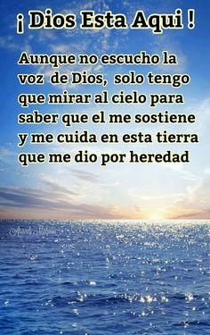 ¡ DIOS ESTA AQUI !  Aunque no escucho la  voz de Dios, solo tengo  que mirar al cielo para  saber que el me sostiene  y me cuida en esta ...