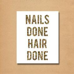 Nails Done Hair Done, Gold Glitter, Drake, Art Print - Printable Glitter Poster