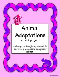 A mini science project: design an imaginary animal with specific adaptations that will help the animal to survive in a specified imaginary habitat. A fun project that we did as part of our Rainforest unit - I used it as a formative assessment to see what my students had learned about animal adaptations.