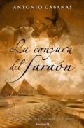 Libro La conjura del faraón - Antonio Cabanas: reseñas, resumen y comentarios