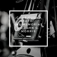 ¡Consigue la foto! Las memorias de John G. Morris