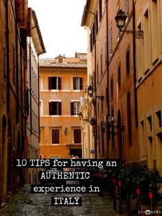 10 Tips for having an AUTHENTIC travel experience in ITALY http://mymelange.net/mymelange/2012/03/tips-authentic-travel-italy.html