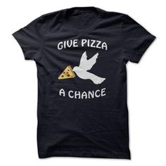 Give Pizza A Chance Dove T Shirts, Hoodies. Check price ==► https://www.sunfrog.com/Funny/Give-Pizza-A-Chance--Dove-T-Shirt.html?41382 $22.95