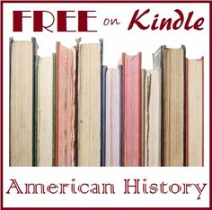 Living and Learning at Home: American History Living Books - FREE on Kindle