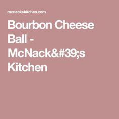 Bourbon Cheese Ball - McNack's Kitchen