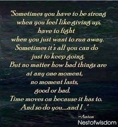 Sometimes you have to be strong