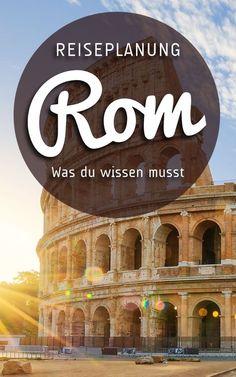Die besten Tipps zur Reise nach Rom - alles was du vor der Reise wissen und beachten musst.