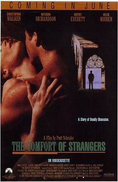 The Comfort of Strangers (1990), starring Natasha Richardson, Christopher Walken, Rupert Everett and Helen Mirren.