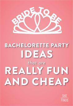 Bachelorette Party Ideas That Are Really Fun AND Cheap