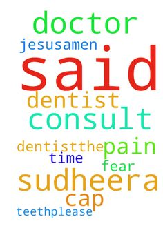 I am sudheera. I consult the dentist.The doctor said - I am sudheera. I consult the dentist.The doctor said to me to cap the teeth.please pray for me and no pain, no fear in that time in the name of Jesus,amen. Posted at: https://prayerrequest.com/t/Tzc #pray #prayer #request #prayerrequest