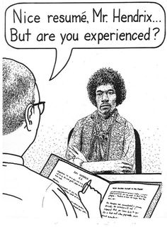 Hendrix in a job interview / Mr. Are you experienced? Are You Experienced, Buddy Guy, Jimi Hendrix Experience, Music Humor, Music Memes, Funny Music, Music Puns, Music Quotes, Music Lyrics