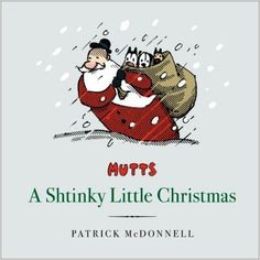 A Shtinky Little Christmas-Patrick McDonnell    <3 Patrick McDonnell