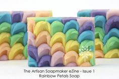 The Artisan Soapmaker eZine - Issue 1 - Color Crush Learn to make this Rainbow Petals soap inspired by cake www.BathAlchemyLab.com