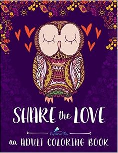 Amazon Adult Coloring Book Share The Love A Unique Antistress Gift For Men Women Teens And Seniors Mindful Meditation Art Color