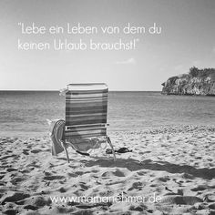 Lebe ein Leben, von dem du keinen Urlaub brauchst! Starte jetzt durch als #Mamanehmer  http://www.mamanehmer.de