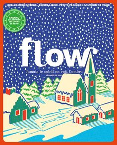 Flow Magazine - Magazine for paper lovers Flow Magazine, Magazine Art, Magazine Covers, Snow Fun, Newspaper Design, Christmas Graphics, Magazines For Kids, Love Illustration, Beautiful Posters