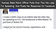 Kansas State Patrol Officer Pulls Over This Old Lady For Speeding. And Posts Her Response On Facebook.