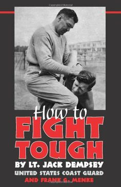 How To Fight Tough by Jack Dempsey. $11.43. Author: Jack Dempsey. Publication: March 1, 2002. Publisher: Paladin Press (March 1, 2002)