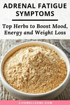 Adrenal Fatigue Symptoms: The Best Adaptogenic Herbs To Boost Mood, Energy and Weight Loss
