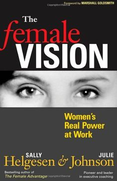 The Female Vision: Women's Real Power at Work by Sally Helgesen,http://www.amazon.com/dp/1576753824/ref=cm_sw_r_pi_dp_rWcJsb1WQ826AH1R