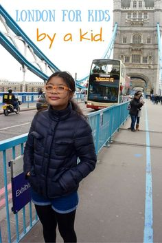 How does London look from a kid's perspective? Here's a guide to London for kids by a kid.   England travel