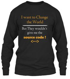 I want to change the world - Programmer | Teespring