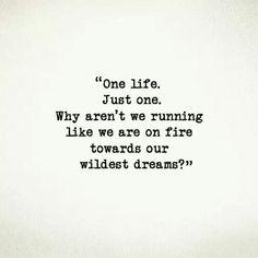 One life.