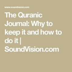 The Quranic Journal: Why to keep it and how to do it | SoundVision.com