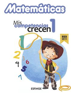 Libro de Matemáticas de primer grado de primaria de la serie Mis Competencias Crecen