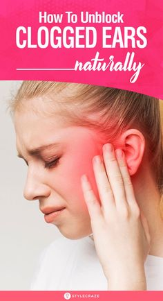 How To Unblock Clogged Ears Naturally – 8 Effective Home Remedies Ears are important sensory organ that help in responding to various stimuli & maintain body balance. Read on to know the home remedies for ear congestion. Unclog Ears, Clogged Ears, Beauty Tips For Face, Natural Beauty Tips, Beauty Secrets, Diy Beauty, Beauty Makeup, Beauty Products, How To Unblock Ears