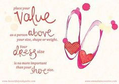Place your value as a person above your dress size..