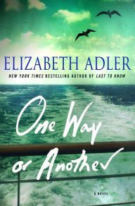 """One Way or Another by Elizabeth Adler on What's New Wednesday from """"Been Bookin'?"""""""