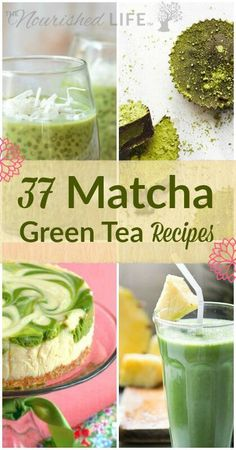 37 Awesome Matcha Green Tea Recipes - at http://livingthenourishedlife.com