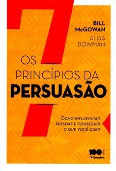 Os 7 Princípios da Persuasão (Bill MacGowan e Alisa Bowman) I Love Books, Books To Read, My Books, Coaching, Class Management, Business Planning, Book Recommendations, Book Lists, Marketing Digital