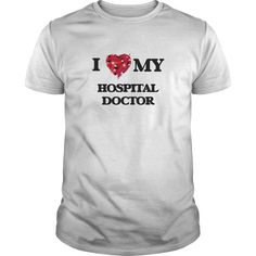 I love my Hospital Doctor - Get this Hospital Doctor tshirt for you or someone you love. Please like this product and share this shirt with a friend. Thank you for visiting this page. (Hospital Tshirts)