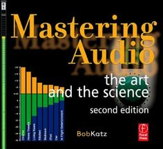 Mastering Audio: The Art and the Science: Amazon.co.uk: Bob Katz: Books