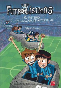 """""""Los futbolísimos: el misterio de la lluvia de meteoritos"""" Roberto Santiago"""