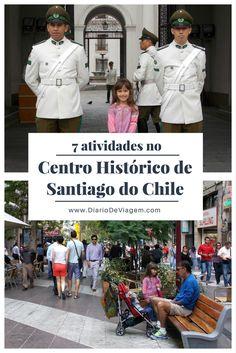 7 atividades no centro histórico de Santiago do Chile