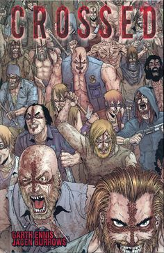 Publisher: Avatar Press  Writer: Garth Ennis  Artist: Jacen Burrows  Cover Artist: Jacen Burrows  Page Count: 240  Product Code: FEB100699  ISBN: 9781592910922  Colors: Full Color    Crossed is by far the most brutal book out today.  I was going to try to write a description but the one at instocktrades.com is much better than anything I would have written.
