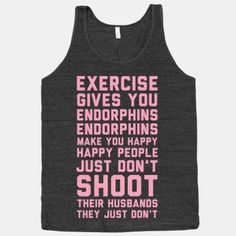 Exercise Gives You Endorphins   HUMAN