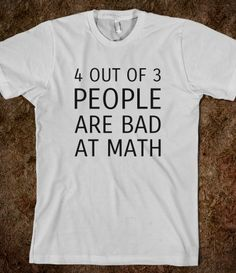 4 Out of 3 People are Bad at Math