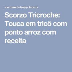 Scorzo Tricroche: Touca em tricô com ponto arroz com receita