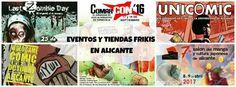 Eventos y tiendas Frikis en Alicante — Maternidad Imperfecta - Blog de una Mamá Friki
