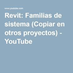 Revit: Familias de sistema (Copiar en otros proyectos) - YouTube