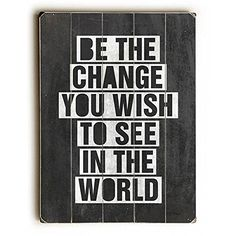 "Be The Change You Wish To See by Artist Misty Diller 12""x... https://www.amazon.com/dp/B00L04MFY4/ref=cm_sw_r_pi_awdb_x_XXvezbWBYQ1X8"