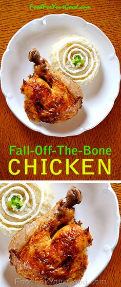 All-time favorite chicken recipe. Fall-Off-The-Bone Chicken is the one poultry recipe which does not require a lot of effort to make. No chef skills ... | FoodForYourGood.com #fall_off_the_bone_chicken